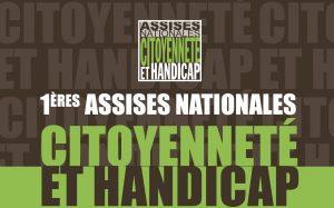 1ères Assises Nationales Citoyenneté et Handicap