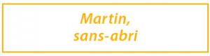 Martin, sans-abri
